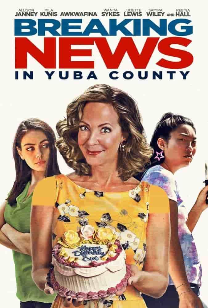 دانلود فیلم Breaking News in Yuba County 2021 مشروح اخبار در یوبا کانتی