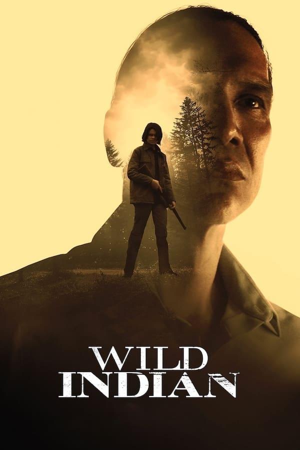 دانلود فیلم سرخپوست وحشی Wild Indian 2021 دوبله فارسی + زیرنویس فارسی