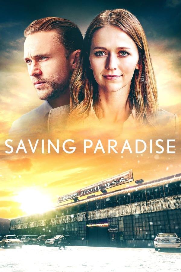 دانلود فیلم نجات بهشت Saving Paradise 2021 دوبله فارسی+ زیرنویس فارسی چسبیده